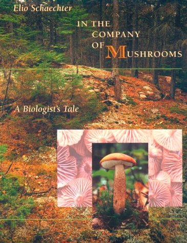 In the Company of Mushrooms by Elio Schaechter
