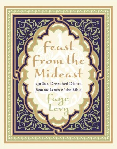 Feast from the Mideast by Faye Levy