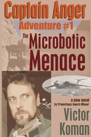 Captain Anger Adventure #1: The Microbotic Menace (Captain Anger)