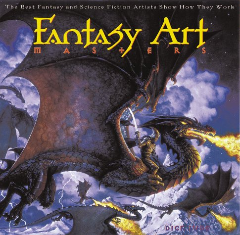 Fantasy Art Masters: The Best Fantasy and Science Fiction Artists Show How They Work