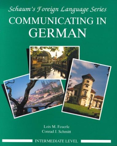 Communicating in German, by Lois Feuerle