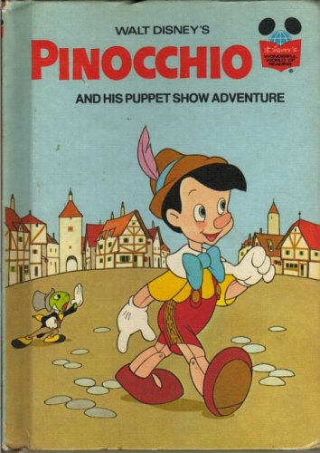 Pinocchio and His Puppet Show Adventure (Disney's Wonderful World of ...: www.goodreads.com/book/show/1495551.Pinocchio_and_His_Puppet_Show...