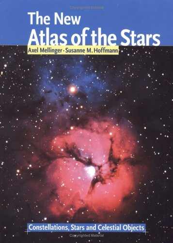 New Atlas Of The Stars: Constellations, Stars And Celestial Objects