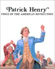 Patrick Henry: Voice of the American Revolution