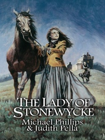 The Lady of Stonewycke by Michael             Phillips