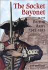 The Socket Bayonet in the British Army, 1687-1783