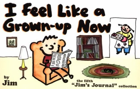 I Feel Like a Grown-Up Now: The Fifth Jim's Journal Collection