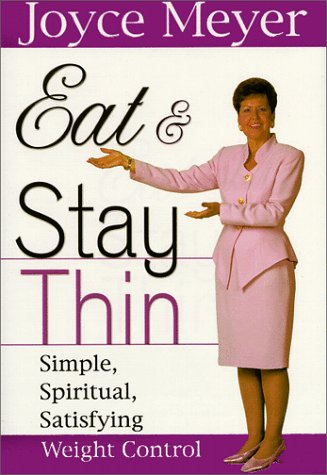 Eat And Stay Thin by Joyce Meyer