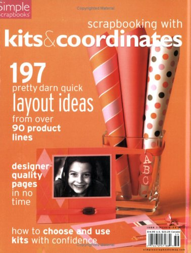 Scrapbooking with Kits and Coordinates by Unknown