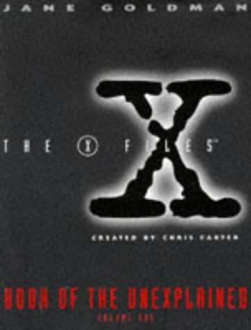 The X-Files Book of the Unexplained by Jane Goldman