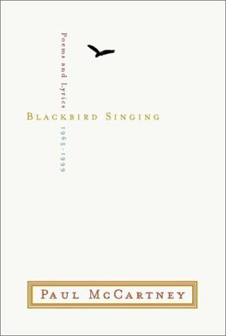 Blackbird Singing: Lyrics And Poems, 1965 1999 (Signed Limited Edition)