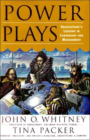 Power Plays: Shakespeares Lessons in Leadership and Management