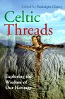 Celtic Threads: Exploring The Wisdom Of Our Heritage