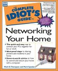 The Complete Idiot's Guide to Networking Your Home