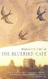 The Bluebird Cafe by Rebecca Smith
