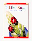 I Like Bugs: The Sound of B (Wonder Books)