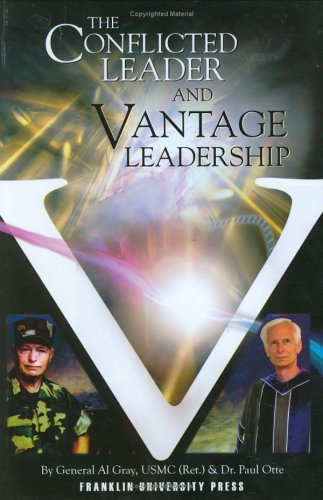 The Conflicted Leader And Vantage Leadership by Al Gray