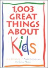 1,003 Great Things About Kids
