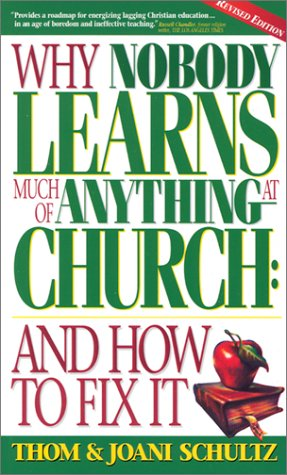 Why Nobody Learns Much of Anything at Church by Thom Schultz