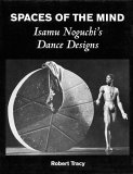 Spaces of the Mind - Isamu Noguchi's Dance Designs: Hardcover