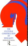 The Cultural Construction of Sexuality