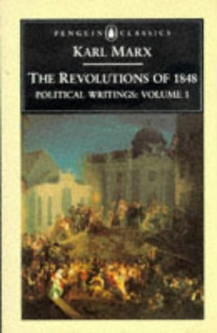 The Revolutions of 1848: Political Writings 1