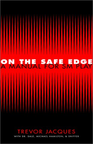 On The Safe Edge: A Manual For Sm Play
