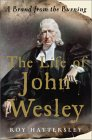 The Life of John Wesley: A Brand from the Burning