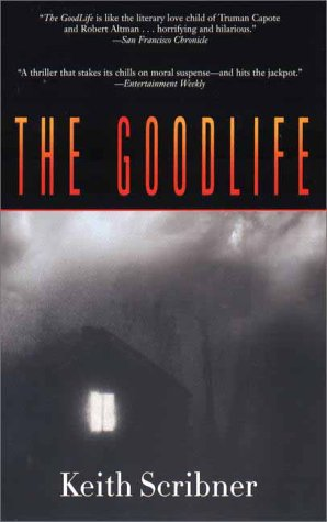 The GoodLife by Keith Scribner