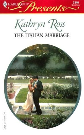 The Italian Marriage (Foreign Affairs) (Harlequin Presents, No. 2346)