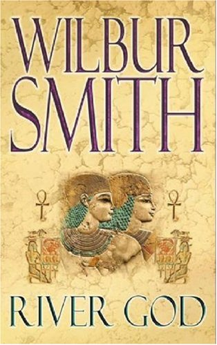 Free Download River God (Ancient Egypt #1) by Wilbur Smith PDB
