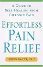 Effortless Pain Relief: A Guide To Self Healing From Chronic Pain