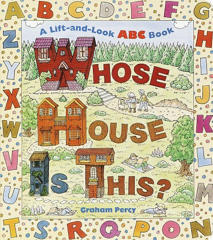 Whose House is This?: A Lift-And-look ABC Book (Great Big Board Book)
