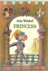 "Princess/Based on Hans Christian Andersen's ""the Princess and... by Anne Wilsdorf"