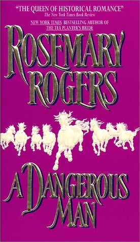 A Dangerous Man by Rosemary Rogers