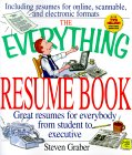 The Everything Resume Book: Great Resumes for Everybody from Student to Executive