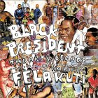 Black President: The Art and Legacy of Fela Anikulapo-Kuti