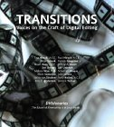 Transitions: The Craft of Digital Editing