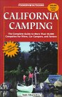 California Camping: The Complete Guide to More Than 50,000 Compsites for Tenters, RVers, and Car Campers (Foghorn Outdoors)