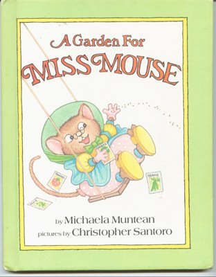 A Garden For Miss Mouse by Michaela Muntean