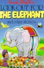 Look Out For The Elephant And Other Stories (Enid Blyton's Popular Rewards Series Iv)