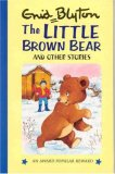 The Little Brown Bear And Other Stories (Enid Blyton's Popular Rewards Series I)