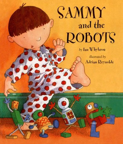 Sammy and the Robots by Ian Whybrow