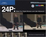 24 P: Make Your Digital Movies Look Like Hollywood