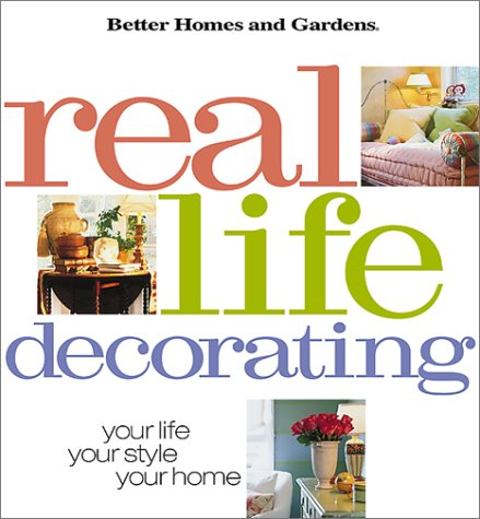 Real Life Decorating Your Life Your Style Your Home
