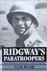 Ridgway's Paratroopers: The American Airborne In World War Ii