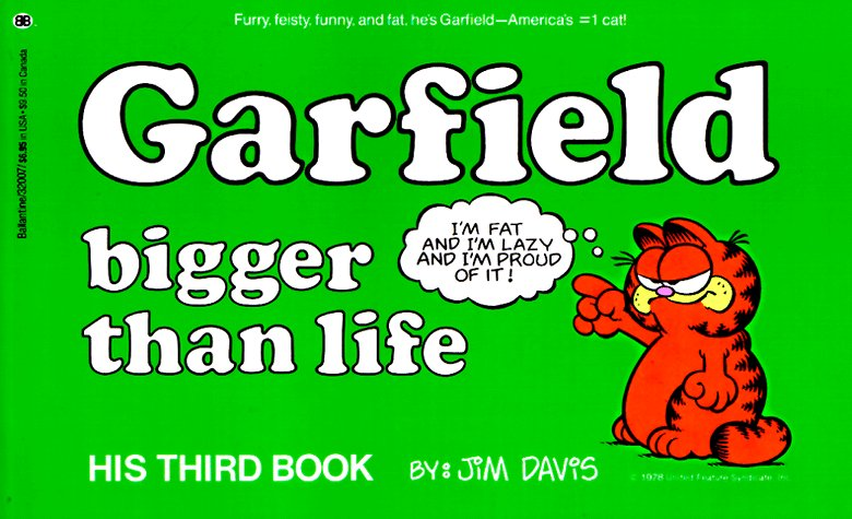 Garfield Bigger Than Life by Jim Davis