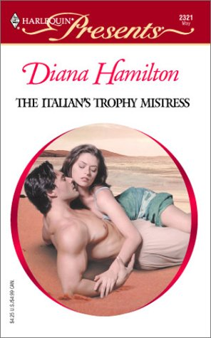 The Italian's Trophy Mistress Diana Hamilton