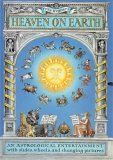 Heaven On Earth: An Astrological Entertainer With Slides, Wheels, And Changing Pictures
