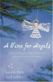 A Time for Angels: Making and Giving Away Angels at Christmastime Sets Love in Motion for Two Couples